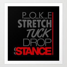 POKE STRETCH TUCK DROP STANCE v1 HQvector Art Print