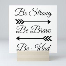 Strong Brave Kind Mini Art Print