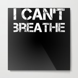 I Can't Breathe Protest Metal Print