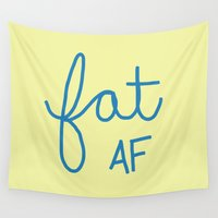 fat Wall Tapestries featuring Fat AF by Liza Eckert