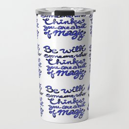 Be With Someone Blue Travel Mug