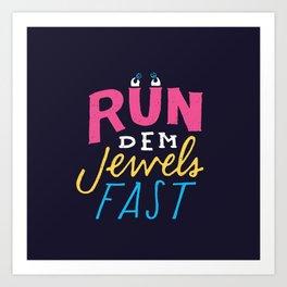 Run Dem Jewels Art Print
