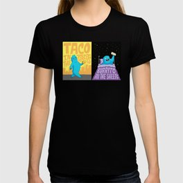 Taco in the streets, Burrito in the sheets. T-shirt