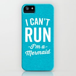 Can't Run Mermaid Funny Quote iPhone Case