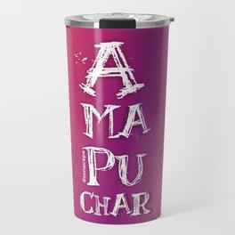 """Amapuchar"" Travel Mug"
