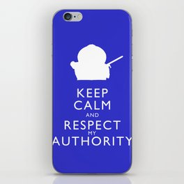 Keep Calm and Respect My Authority iPhone Skin
