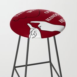 We Talk with our Hands Here Bar Stool