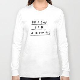 DO I?  Long Sleeve T-shirt