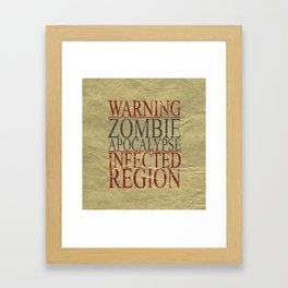 Warning Zombie Apocalypse Infected Region Framed Art Print