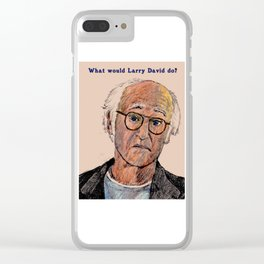 What would Larry David do? Clear iPhone Case