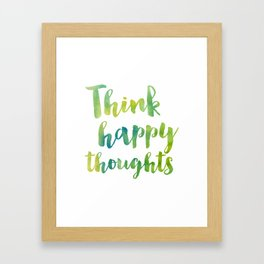 think happy thoughts Framed Art Print