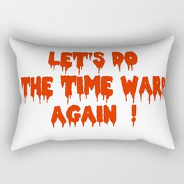 LET'S DO THE TIME WARP AGAIN !  Rectangular Pillow