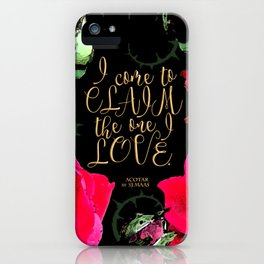ACOTAR - Claim the one I love iPhone Case