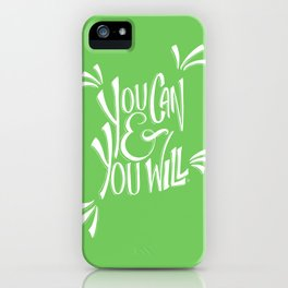 You can and you will (Green Flash) iPhone Case