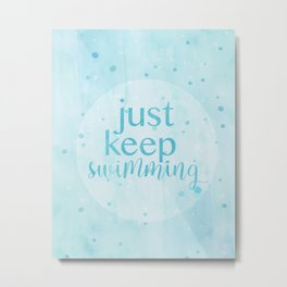 just keep swimming watercolor Metal Print