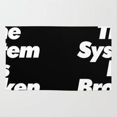 The System Is Broken Rug
