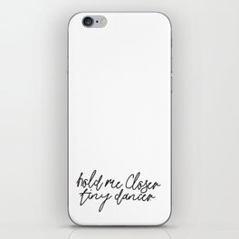 Hold Me Closer Tiny Dancer Music Lyrics iPhone Skin