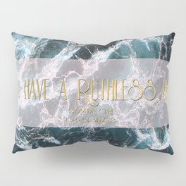 """You have a ruthless heart"" Pillow Sham"