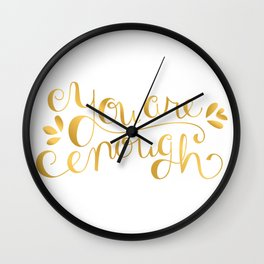 You Are Enough - Faux Gold Foil Wall Clock