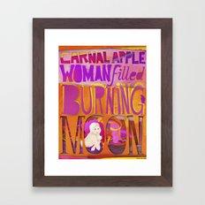 carnal apple, woman filled, burning moon Framed Art Print