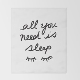 All You Need Is Sleep Throw Blanket