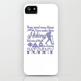 Hiking Mommy iPhone Case