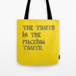 The Truth is the Fu**ing Truth Tote Bag