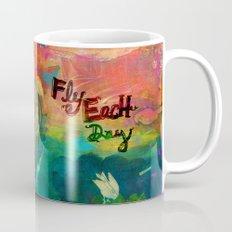 Fly Each Day Mug