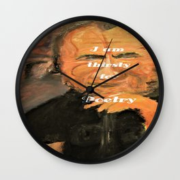 Bukowski, I am thirsty for Poetry Wall Clock