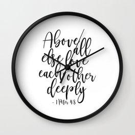 Above All Else Love Each Other Deeply,Christian Print,Scripture Art,Bible Verse,Scripture Art,bible Wall Clock