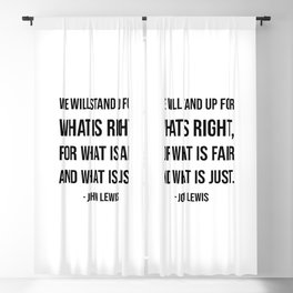 We will stand up for what is right, for what is fair and what is just - John Lewis quote Blackout Curtain