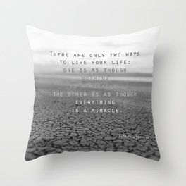 everything is a miracle Throw Pillow