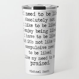 "The Office Micheal Scott Quote "" Do I need to be like?"" Travel Mug"