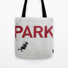 Why Park When You Can Swing? Tote Bag