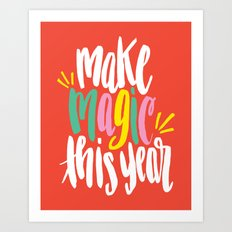 Make Magic This Year Art Print