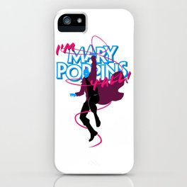 I'm Mary Poppins Y'all iPhone Case