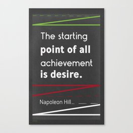 The starting point of all achievement is desire. Canvas Print