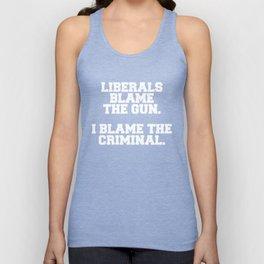 Liberals Blame Gun I Blame Criminal Political Unisex Tank Top