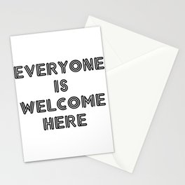 EVERYONE IS WELCOME HERE Stationery Cards