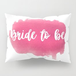 Bride to be - watercolour lettering Pillow Sham