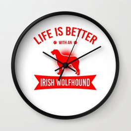 Life Is Better With An Irish Wolfhound re Wall Clock