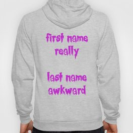 first name really last name awkward Hoody