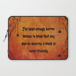 I've seen enough horror movies to know that any weirdo wearing a mask is never friendly. Laptop Sleeve