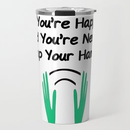 If You're Happy and You're Nerdy Travel Mug