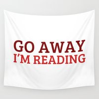 fangirl Wall Tapestries featuring Go away... I'm reading. by bookwormboutique