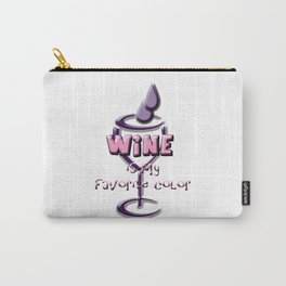 Wine is My Favorite Color Carry-All Pouch
