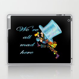 We're All Mad Here - Mad Hatter - Alice In Wonderland Laptop & iPad Skin