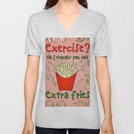 Exercise? Oh, I Thought You Said Extra Fries Unisex V-Neck