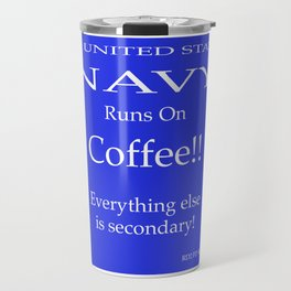 Navy Runs On Coffee Travel Mug