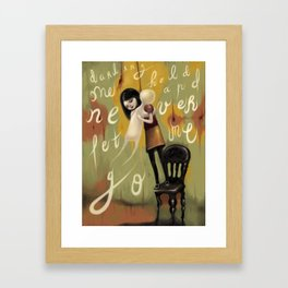 Never Let Me Go Framed Art Print